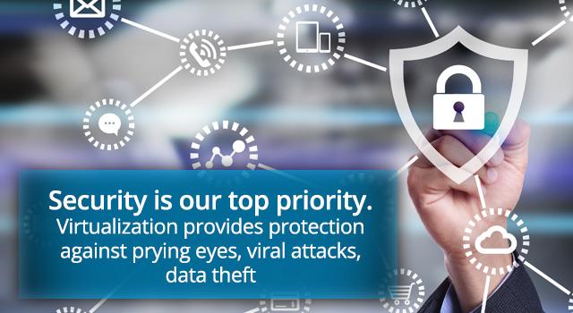 安全是我们的首要任务。虚拟桌面技术提供了防止窥探、病毒攻击和数据盗窃的天然保护。
